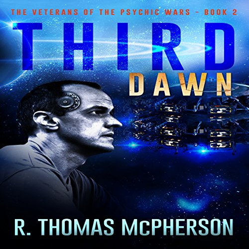 Third Dawn     The Veterans of the Psychic Wars Volume 2              By:                                                                                                                                 R. Thomas McPherson                               Narrated by:                                                                                                                                 William L. Sturdevant                      Length: 8 hrs and 41 mins     2 ratings     Overall 4.5