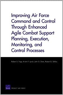 Improving Air Force Command and Control Through Enhanced Agile  Combat Support Planning, Execution, Monitoring, and Control Processes