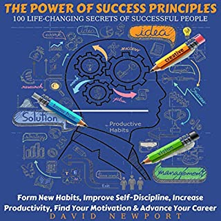 The Power of Success Principles: 100 Life-Changing Secrets of Successful People cover art