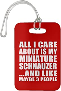 All I Care About is My Miniature Schnauzer - Luggage Tag Bag-gage Suitcase Tag Durable - Dog Pet Owner Lover Friend Memorial Red Birthday Anniversary Valentine's Day Easter