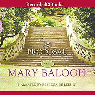 The Proposal                   By:                                                                                                                                 Mary Balogh                               Narrated by:                                                                                                                                 Rebecca De Leeuw                      Length: 11 hrs and 19 mins     1,035 ratings     Overall 4.4