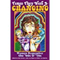 Times They Were A-Changing: Women Remember the '60s & '70s