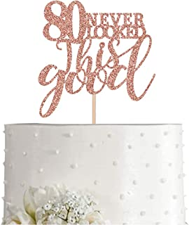 80 Rose Gold Glitter 80 Never Looked This Good Cake Topper, 80th Birthday Party Toppers Decorations, Supplies