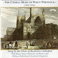 Whitlock: Choral Music