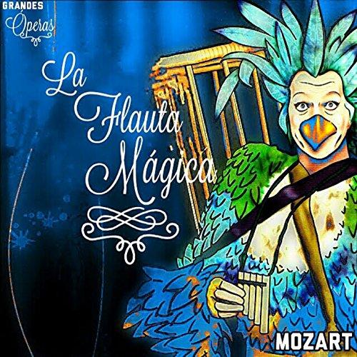 La Flauta Mágica, Mozart, Grandes Óperas
