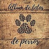 Álbum de Fotos de Perros: Álbum de recuerdos único para su perro | Idea de regalo para todos los propietarios de perros | 100 páginas | Formato 21cm x 21cm, tapa blanda brillante