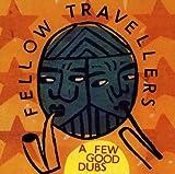 A Few Good Dubs - Fellow Travellers