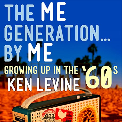 The Me Generation...By Me audiobook cover art
