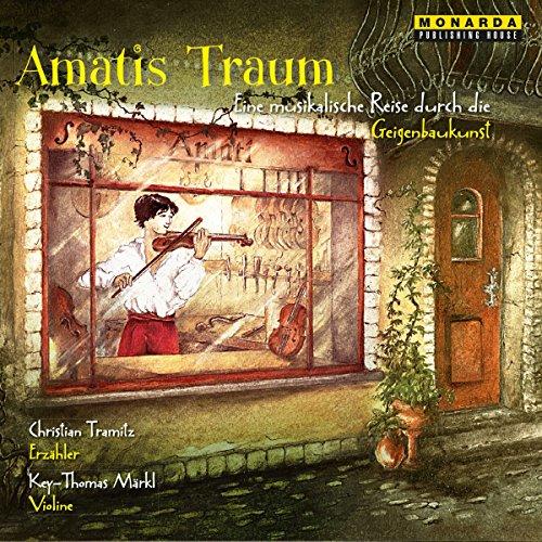 Amatis Traum: Eine musikalische Reise durch die Geigenbaukunst