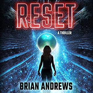 Reset                   Written by:                                                                                                                                 Brian Andrews                               Narrated by:                                                                                                                                 Ray Porter                      Length: 11 hrs and 9 mins     45 ratings     Overall 4.2