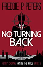 NO TURNING BACK: A Life For A Life...His Only Choice (Henry Crowne Paying The Price)