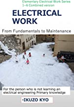 ELECTRICAL WORK (From Fundamentals to Maintenance) (ELEMENTARY ELECTRICAL WORK SERRIES Book 7) (English Edition)