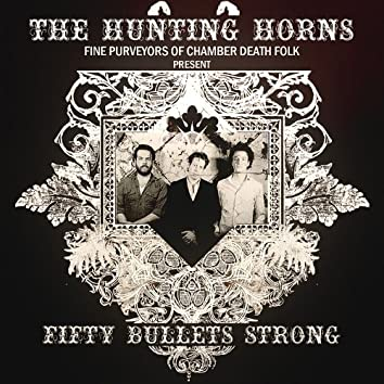 Fifty Bullets Strong