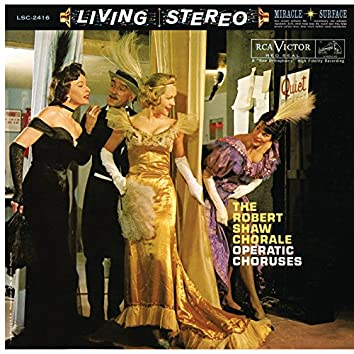 The Robert Shaw Chorale - Operatic Choruses