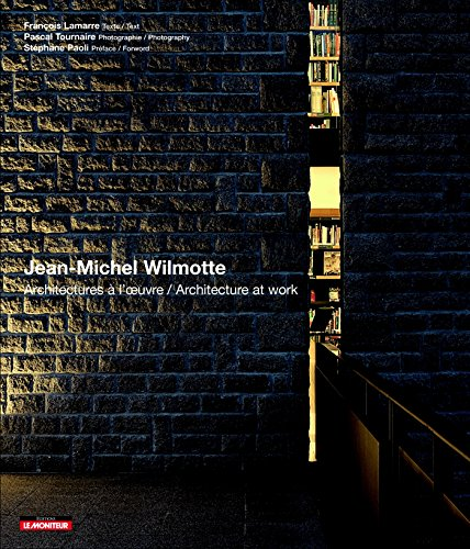Jean-Michel Wilmotte - Architectures à l'oeuvre / Architecture at work