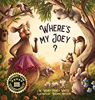 Where's My Joey?: A Heartwarming Bedtime Story for Children of All Ages
