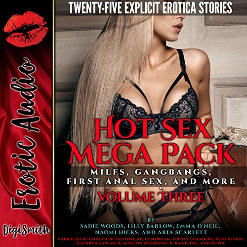Hot Sex Mega Pack Volume Three: MILFs, Gangbangs, First Anal Sex, and More     Twenty-Five Explicit Erotica Stories              Written by:                                                                                                                                 Sadie Woods,                                                                                        Lilly Barlow,                                                                                        Emma O'Neil,                   and others                          Narrated by:                                                                                                                                 Concha di Pastoro,                                                                                        Kelly Morgan,                                                                                        Sophia Chambers,                   and others                 Length: 11 hrs and 46 mins     Not rated yet     Overall 0.0
