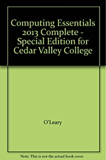 Computing Essentials 2013 Complete - Special Edition for Cedar Valley College