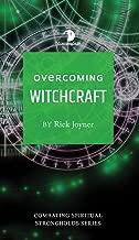Overcoming Witchcraft (Combatting Spiritual Strongholds) (Combatting Spiritual Stronholds Series)