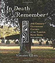In Death Rememberd: 18th Century Gravestone Carvers of the Taunton River Basin