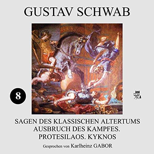 Ausbruch des Kampfes, Protesilaos, Kyknos (Sagen des klassischen Altertums 8) Titelbild