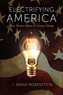 Electrifying America: From Thomas Edison to Climate Change