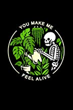You Make Me Feel Alive - Halloween Skull Funny Plants Gift Notebook 114 Pages 6''x9'' Blank lined