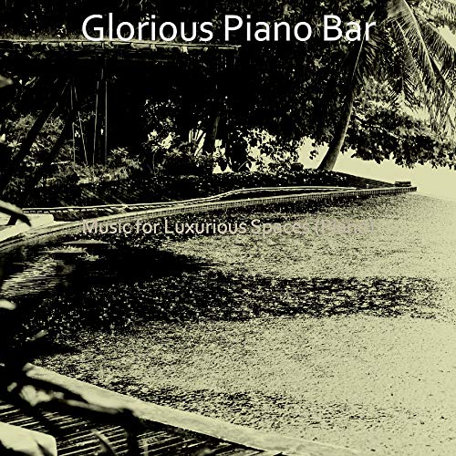 Music for Luxurious Spaces (Piano)