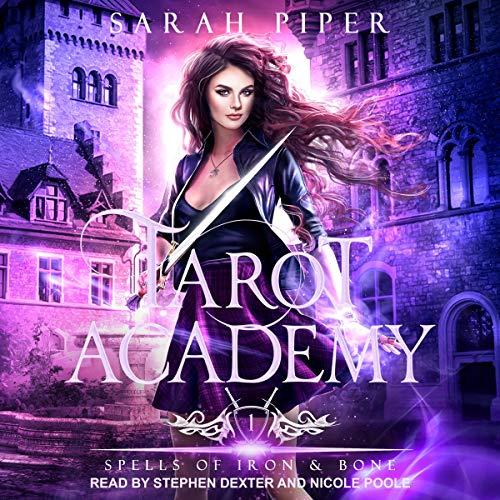 Spells of Iron and Bone: Tarot Academy Series 1