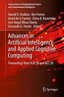 Advances in Artificial Intelligence and Applied Cognitive Computing: Proceedings from ICAI'20 and ACC'20 (Transactions on ...
