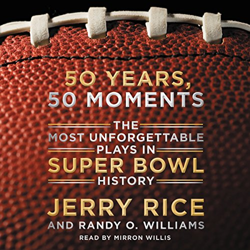 50 Years, 50 Moments Unabridged - The Most Unforgettable Plays in Super Bowl History audiobook cover art
