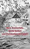 Mina Knallenfalls, bonte Kerken und Zwieback zum Zoppen - Geschichten und Anekdoten aus dem Bergischen Land