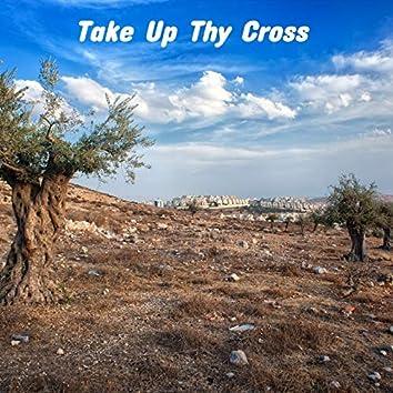 Take up Thy Cross