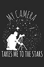 My camera takes me to the stars: Astrophotography for the photographer & astronomy lovers Journal/Notebook Blank Lined Ruled 6x9 100 Pages