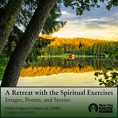 A Retreat with the Spiritual Exercises: Images, Poems, and Stories copertina