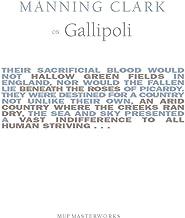Manning Clark On Gallipoli