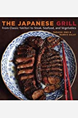 The Japanese Grill: From Classic Yakitori to Steak, Seafood, and Vegetables [A Cookbook] Kindle Edition