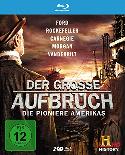 Der grosse Aufbruch - Die Pioniere Amerikas : Ford / Rockefeller / Carnegie / Morgan / Vanderbilt [Blu-ray]