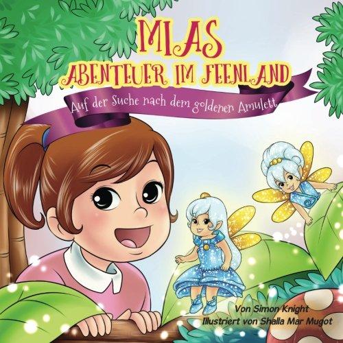 Mias Abenteuer im Feenland – Auf der Suche nach dem goldenen Amulett