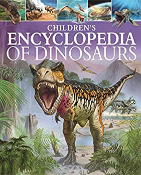 Children s Encyclopedia of Dinosaurs  Arcturus Children s Reference Library