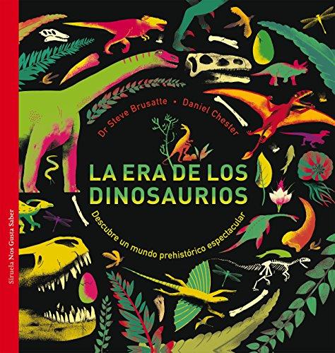 La era de los dinosaurios: Descubre un mundo prehistórico espectacular: 37 (Las Tres Edades / Nos Gusta Saber)
