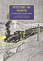 Mystery in White: A Christmas Crime Story (British Library Crime Classics)