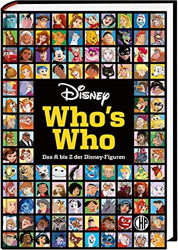 Disney: Who's Who – Das A bis Z der Disney-Figuren: Das offizielle Standardwerk zu den Heldinnen und Helden aus den Disney-Filmen