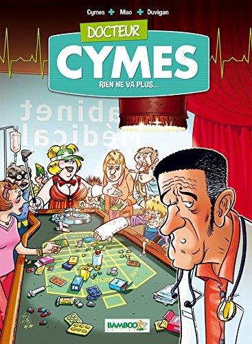 Docteur Cymes - tome 2 - Rien de va plus...