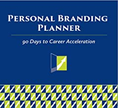 Personal Branding Planner : 90 Days to Career Acceleration