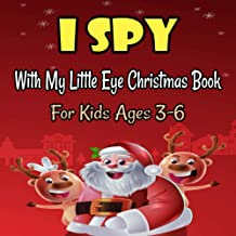 I Spy With My Little Eye Christmas Book For Kids Ages 3-6: A Festive Coloring Book Featuring Beautiful Winter Landscapes a...
