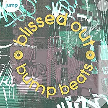 Blissed out Bump Beats
