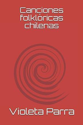 Canciones folklóricas chilenas (Spanish Edition)