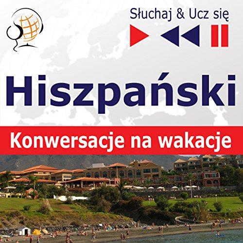Hiszpanski: Konwersacje na wakacje (Sluchaj & Ucz sie) audiobook cover art