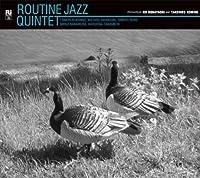Routine Jazz Quintet by Routine Jazz Quintet (2008-01-19)